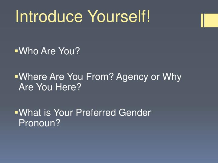 Introduce Yourself!