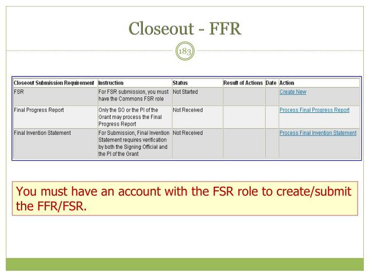 Closeout - FFR