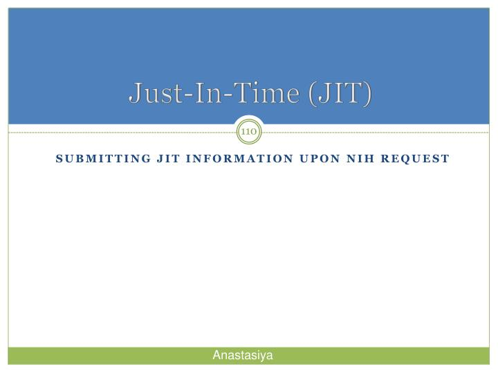 Just-In-Time (JIT)