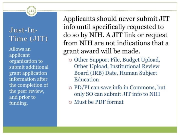 Applicants should never submit JIT info until specifically requested to do so by NIH. A JIT link or request from NIH are not indications that a grant award will be made.