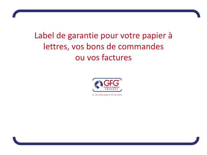 Label de garantie pour votre papier à lettres, vos bons de commandes