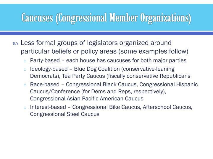 Caucuses (Congressional Member Organizations)