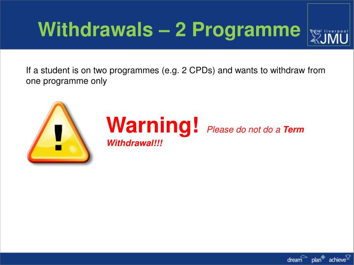 Withdrawals – 2 Programme