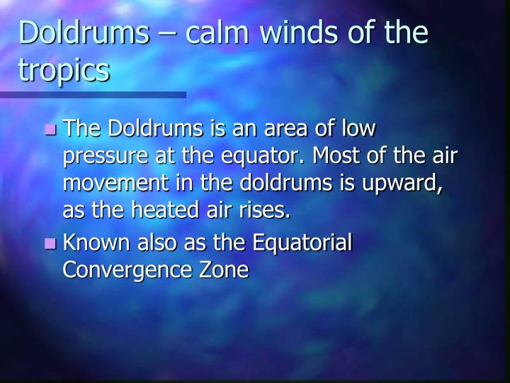 Doldrums – calm winds of the tropics