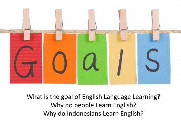 What is the goal of English