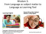 wisdom 3 from language as subject matter to language as learning tool