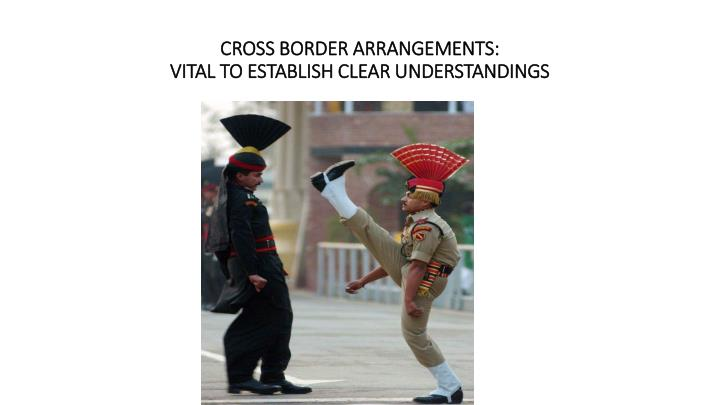CROSS BORDER ARRANGEMENTS: