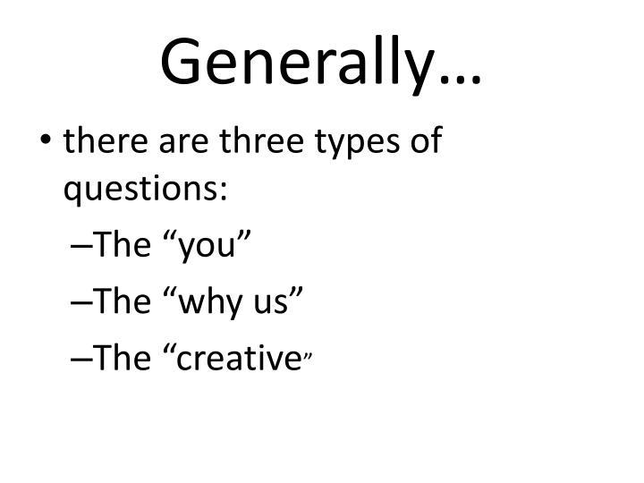 Generally…
