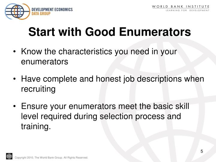 Start with Good Enumerators
