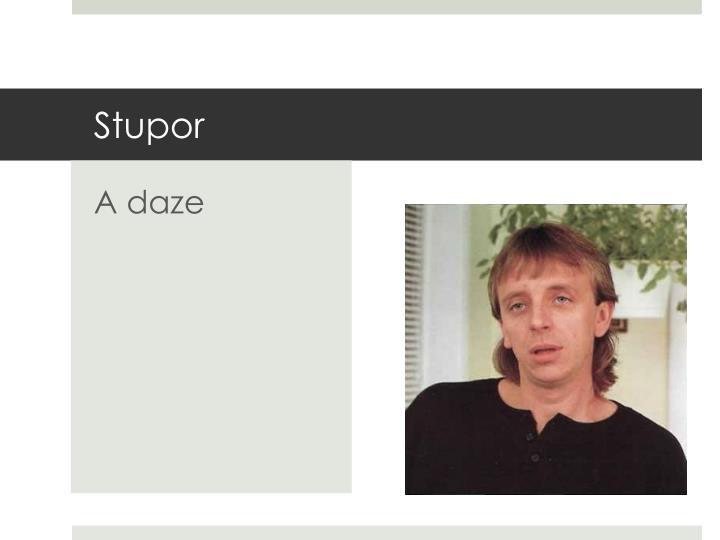 Stupor