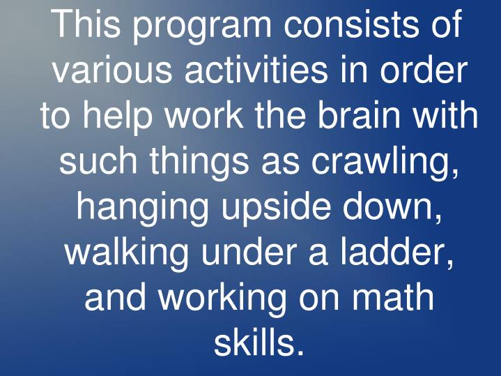 This program consists of various activities in order to help work the brain