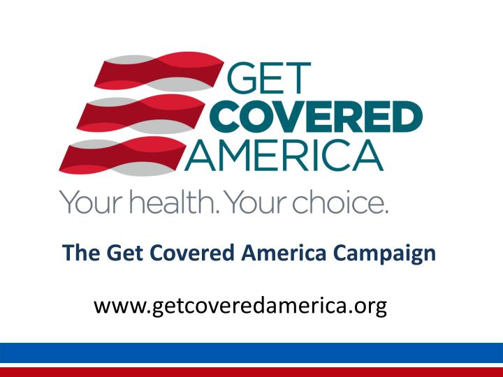The Get Covered America Campaign