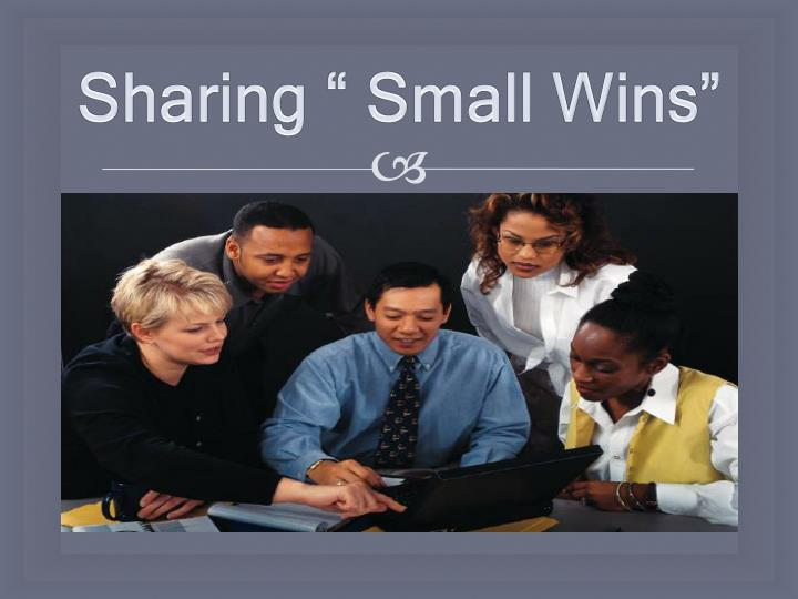 Sharing small wins