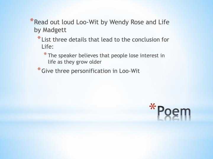 Read out loud Loo-Wit by Wendy Rose and Life by