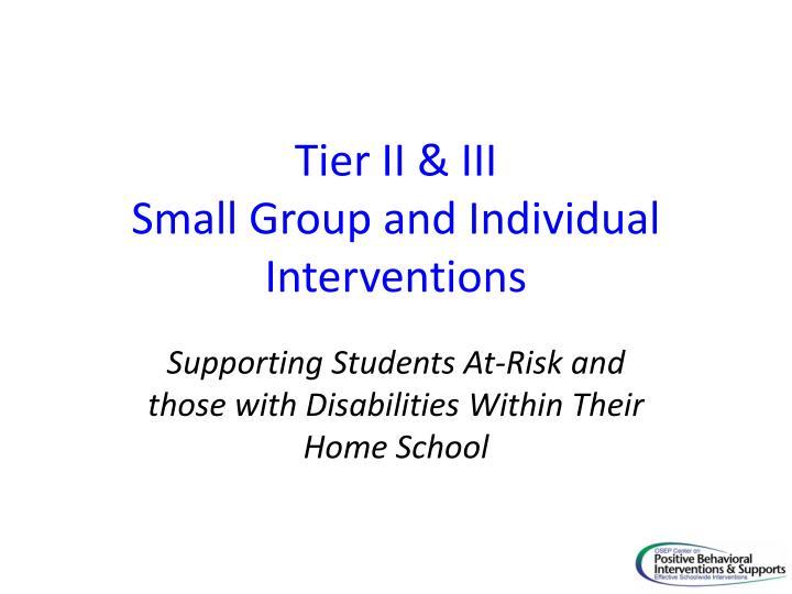Tier II & III