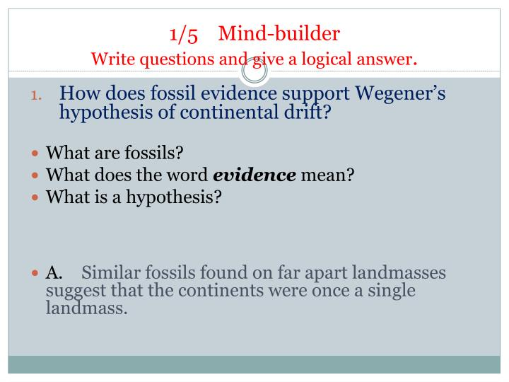 1 5 mind builder write questions and give a logical answer