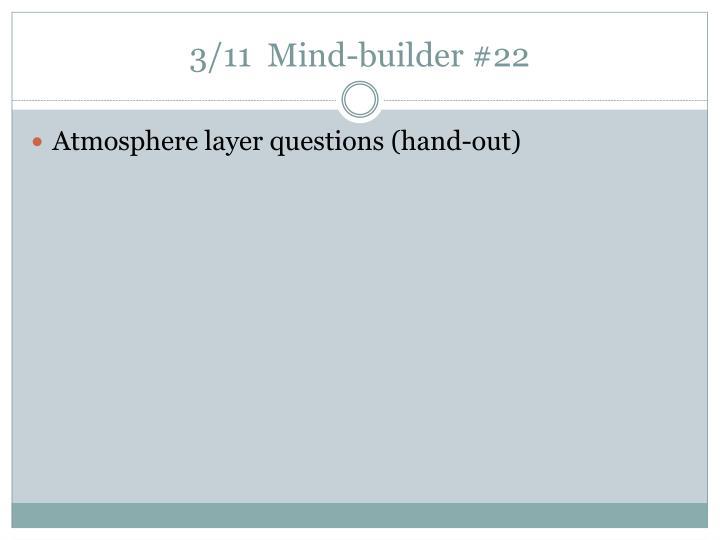 3/11  Mind-builder #22