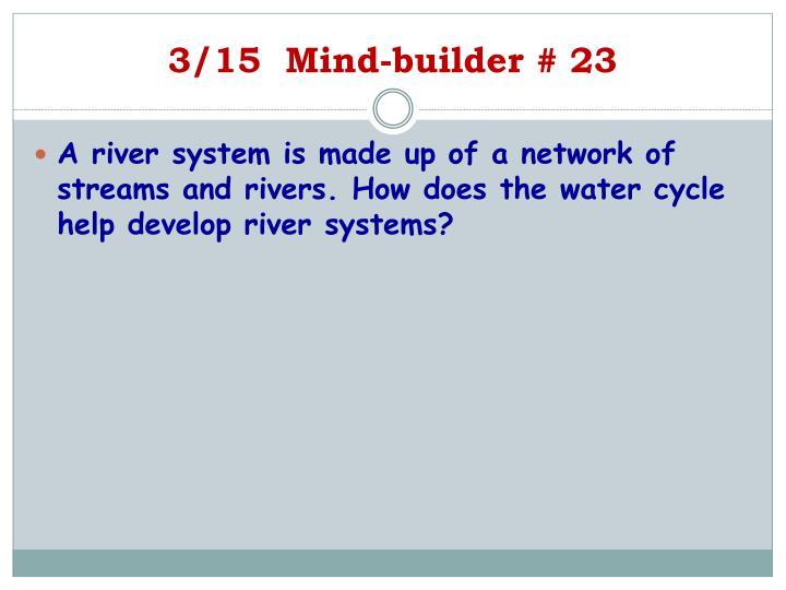 3/15  Mind-builder # 23