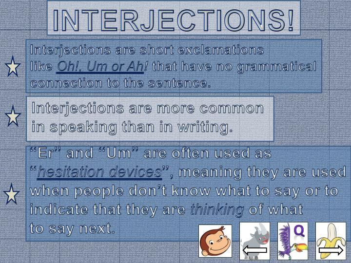 INTERJECTIONS!