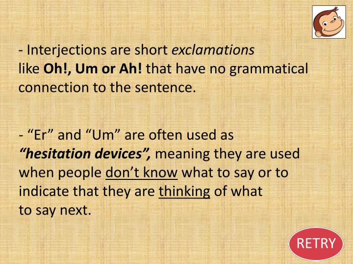 - Interjections
