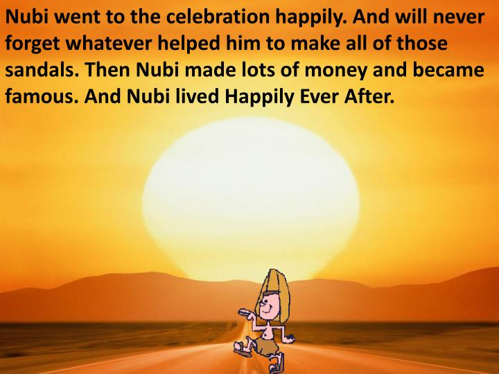 Nubi went to the celebration happily. And will never
