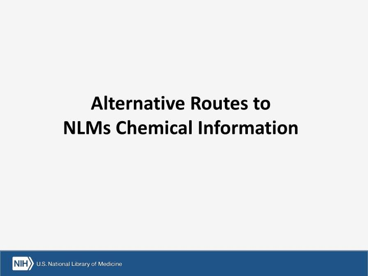 Alternative Routes to