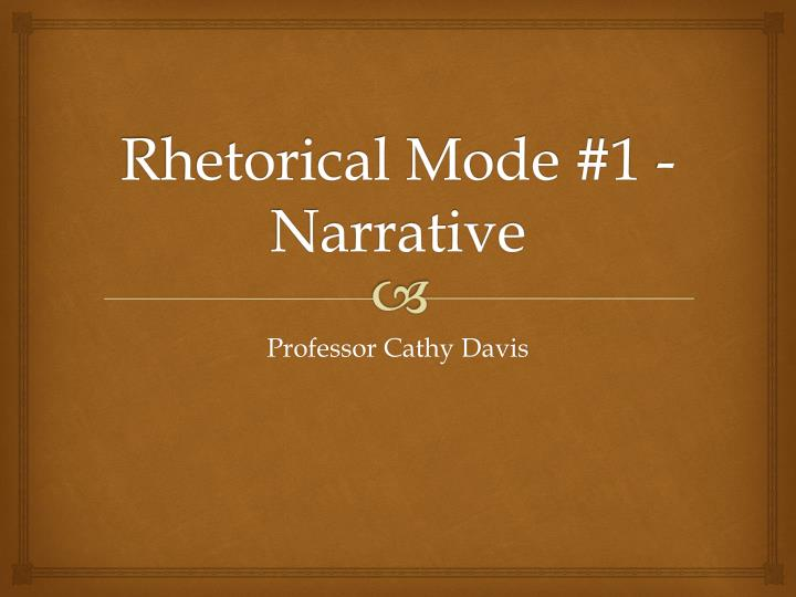 Rhetorical mode 1 narrative