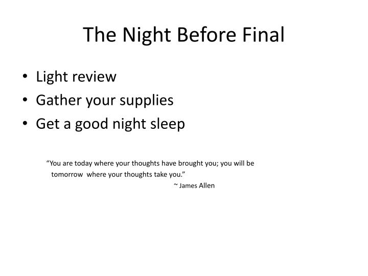 The Night Before Final