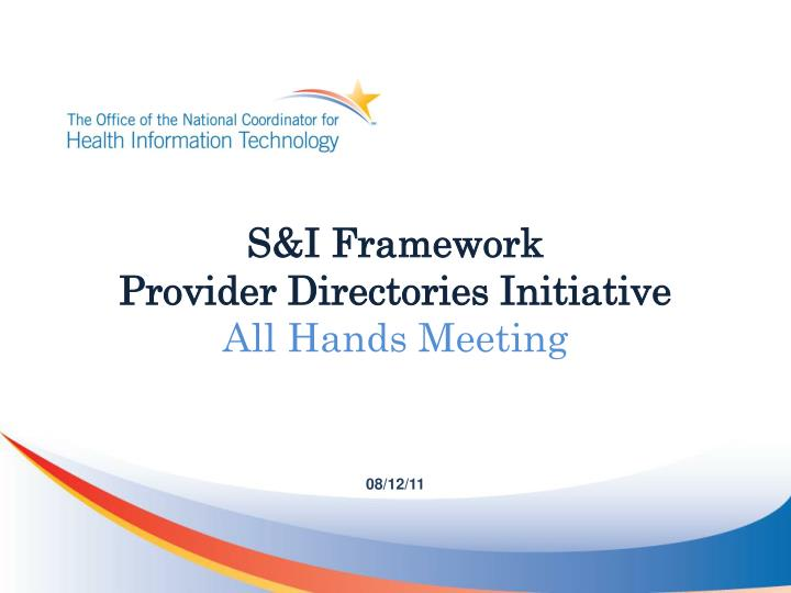 S i framework provider directories initiative all hands meeting