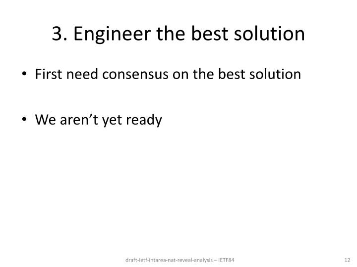 3. Engineer the best solution