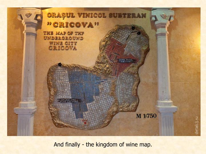 And finally - the kingdom of wine map.