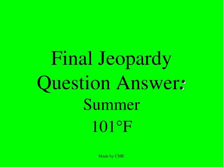 Final Jeopardy Question Answer