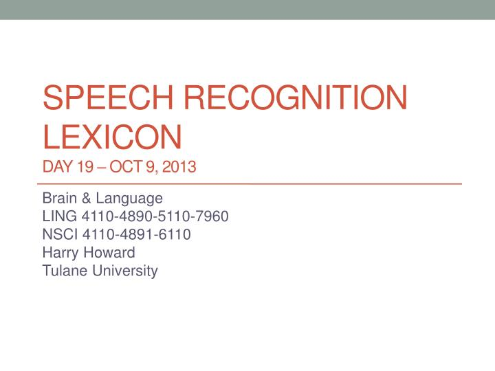 Speech recognition lexicon day 19 oct 9 2013