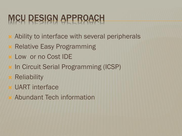 Ability to interface with several peripherals