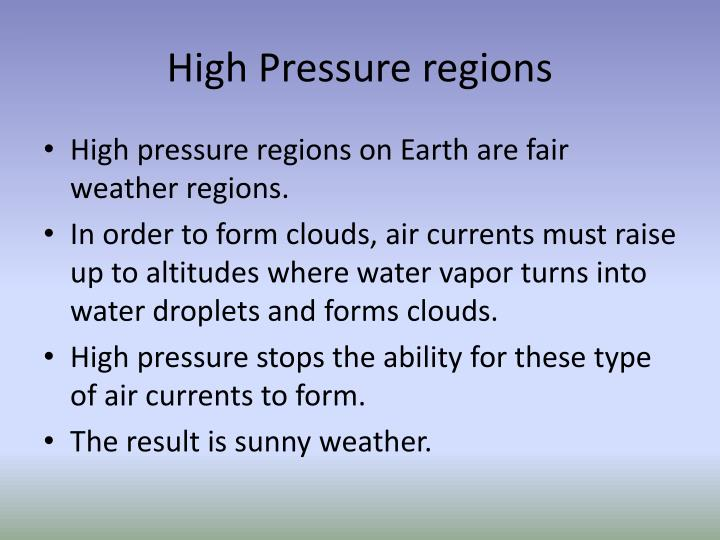 High Pressure regions