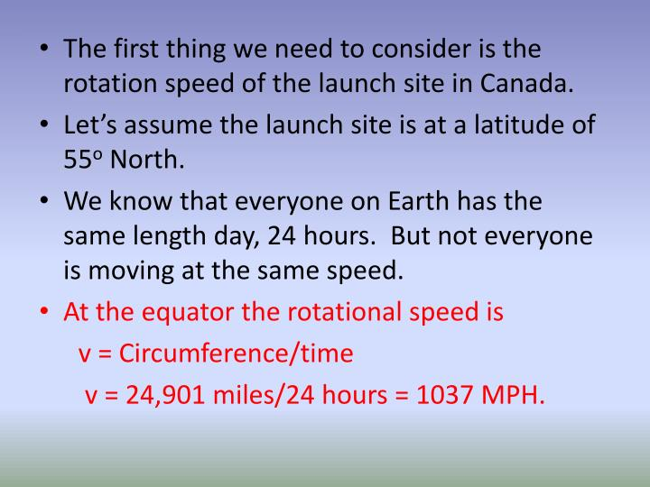 The first thing we need to consider is the rotation speed of the launch site in Canada.