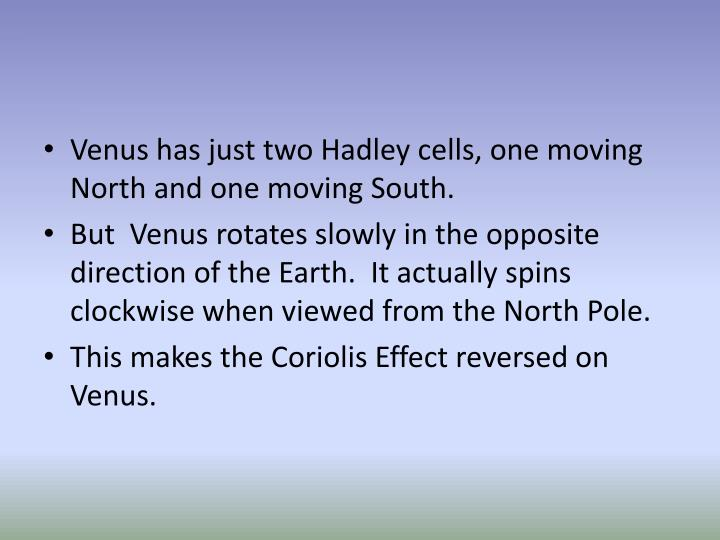 Venus has just two Hadley cells, one moving North and one moving South.