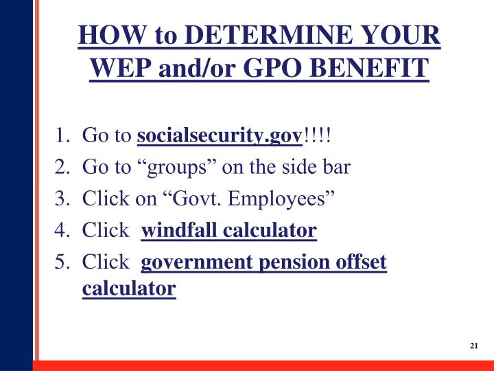 HOW to DETERMINE YOUR WEP and/or GPO BENEFIT