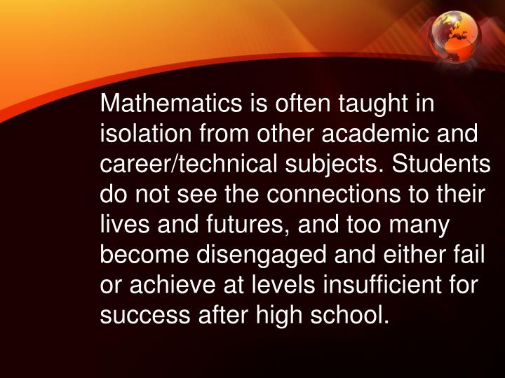 Mathematics is often