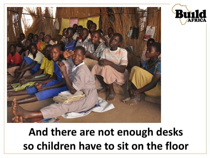 And there are not enough desks