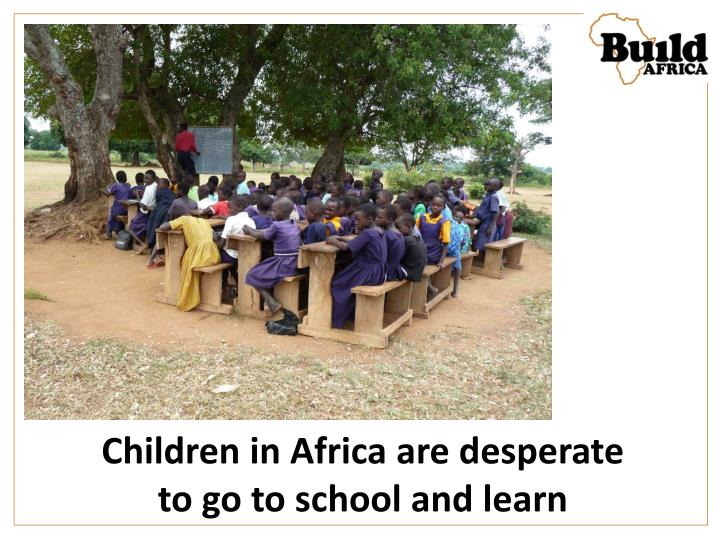 Children in Africa are desperate