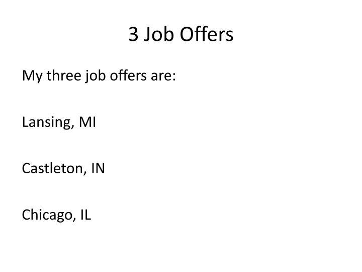 3 Job Offers