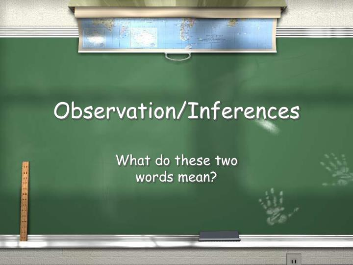 observation inferences