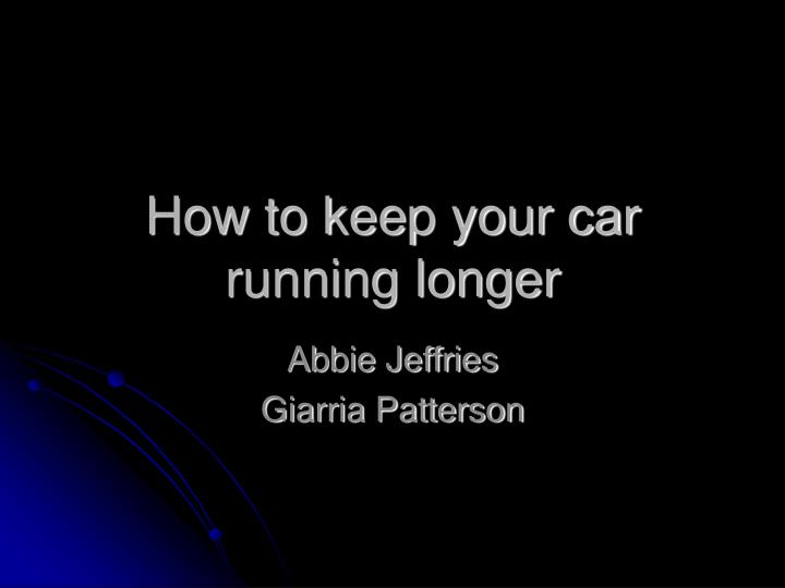 how to keep your car running longer