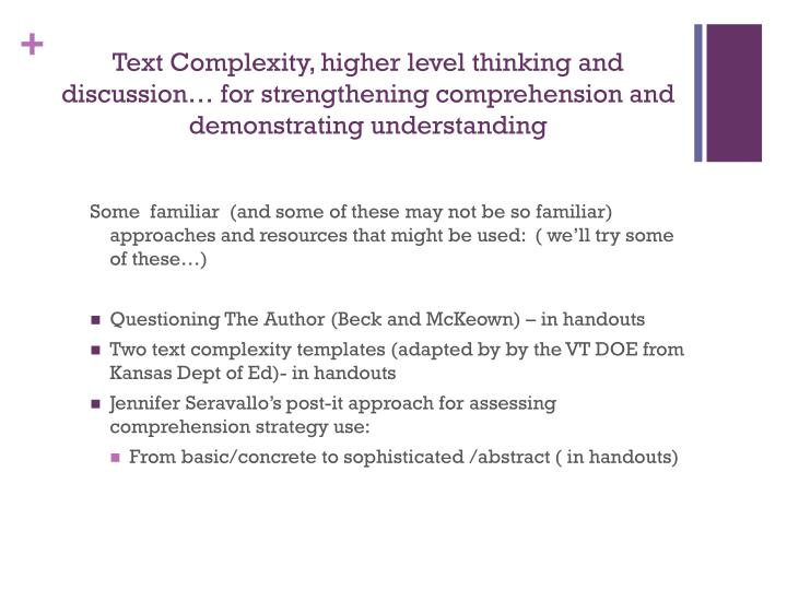 Text Complexity, higher level thinking and discussion… for strengthening comprehension and demonstrating understanding