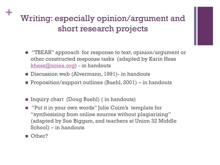 Writing: especially opinion/argument and short research projects