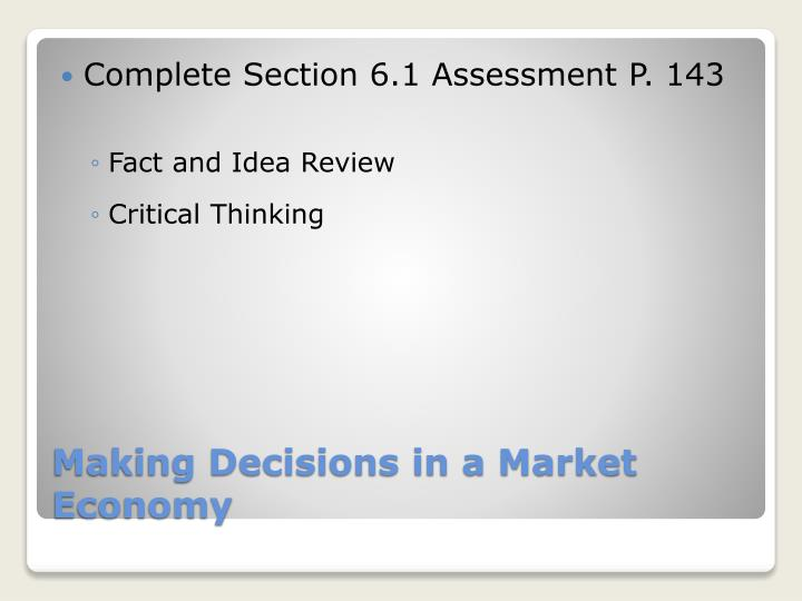 Complete Section 6.1 Assessment P. 143