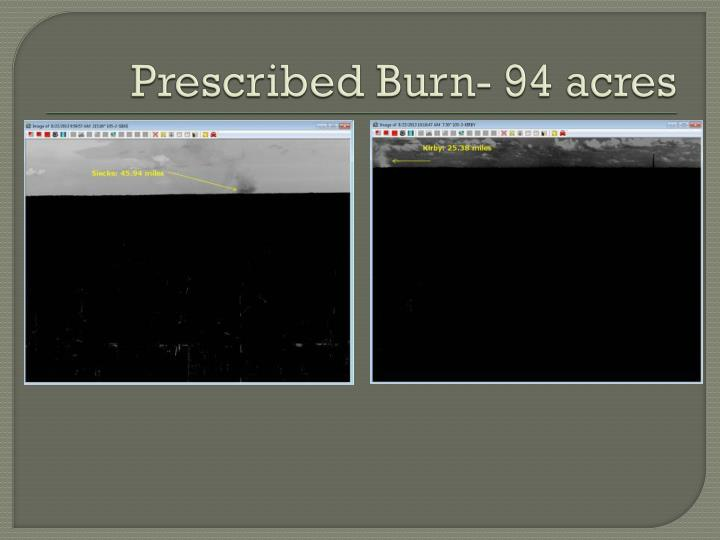 Prescribed Burn- 94 acres
