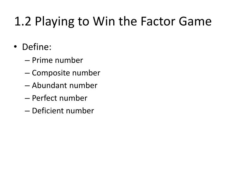 1 2 playing to win the factor game1