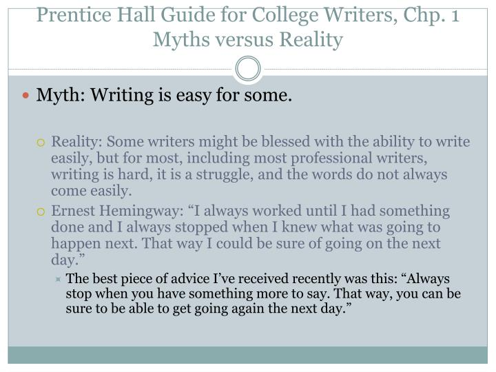 Prentice hall guide for college writers chp 1 myths versus reality